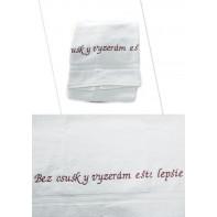 Osuška s nápisom - Bez osušky vyzerám ešte lepšie - biela
